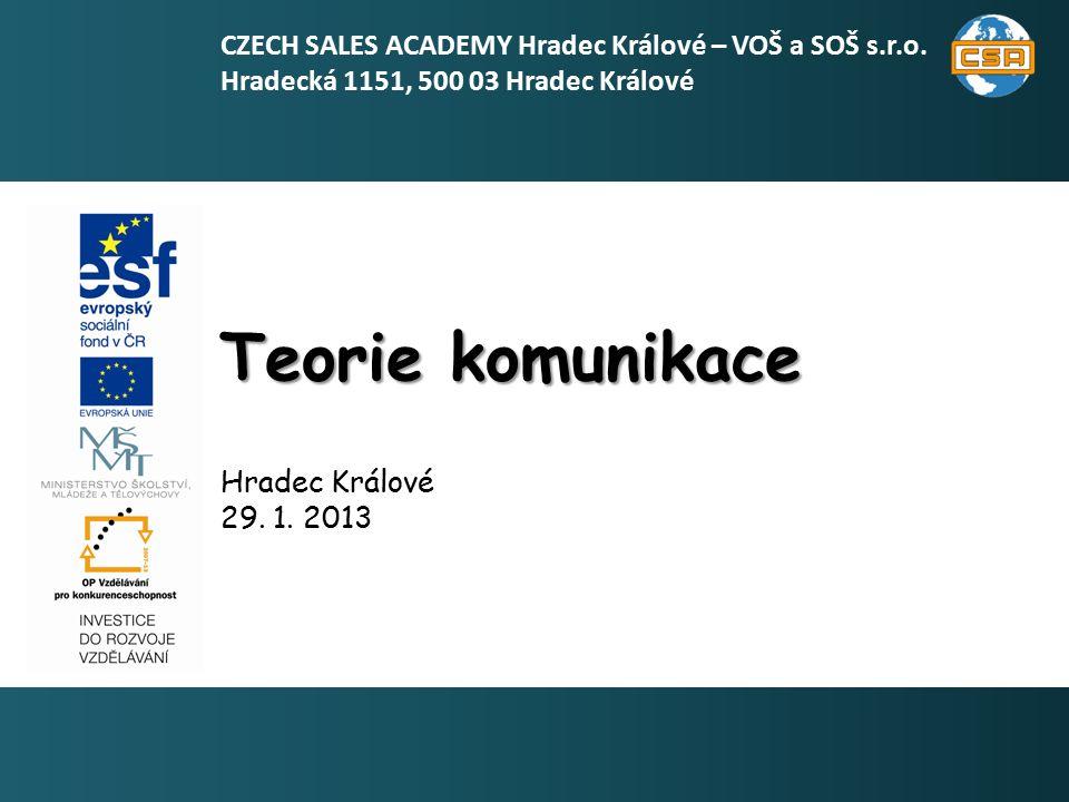 2 Tento učební materiál vznikl za podpory OPVK 1.5 Název školy CZECH SALES ACADEMY Hradec Králové – VOŠ a SOŠ s.r.o.