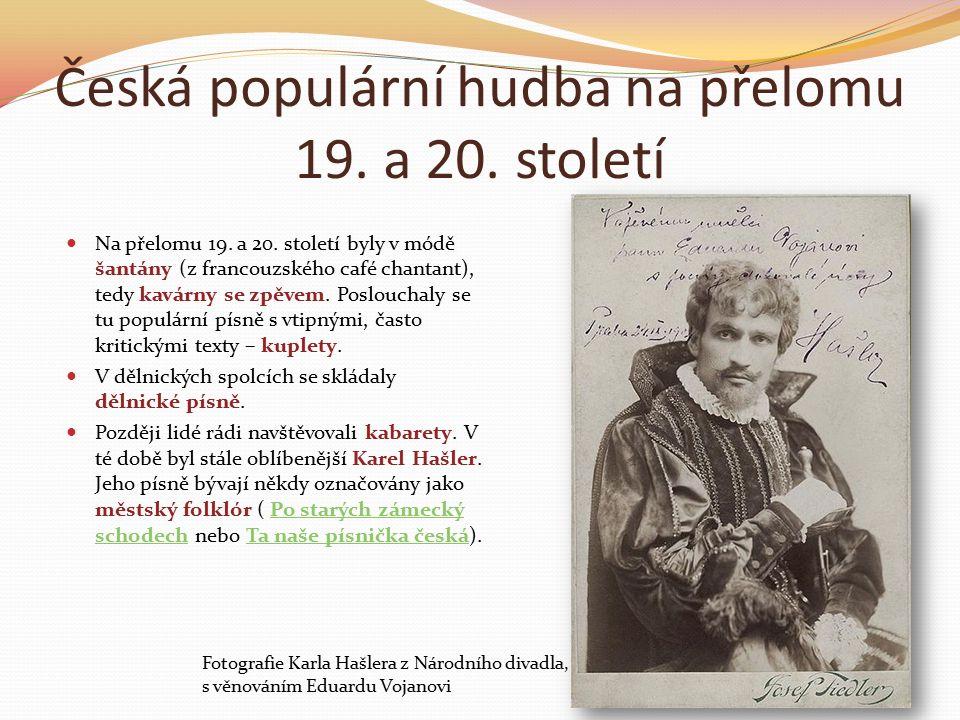 Česká populární hudba na přelomu 19. a 20. století Na přelomu 19.
