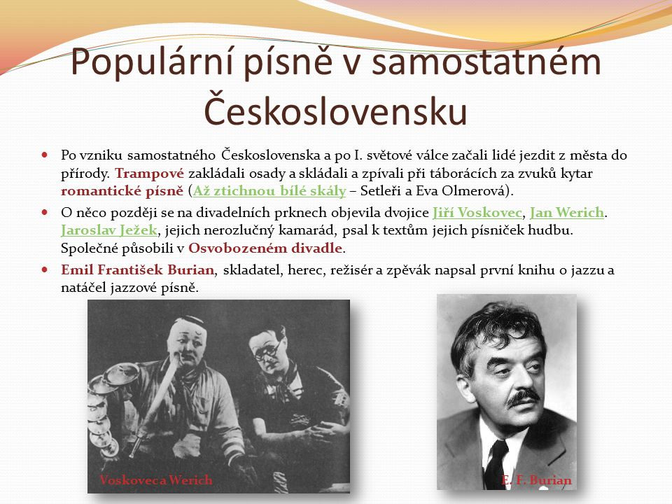 Populární písně v samostatném Československu Po vzniku samostatného Československa a po I.