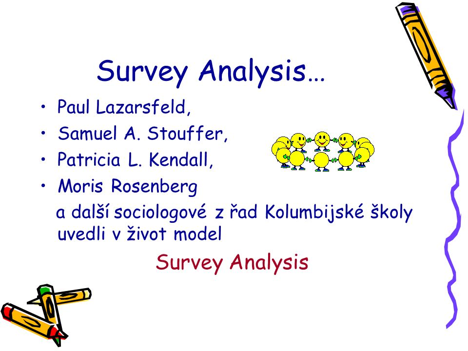 Survey Analysis… Paul Lazarsfeld, Samuel A. Stouffer, Patricia L.