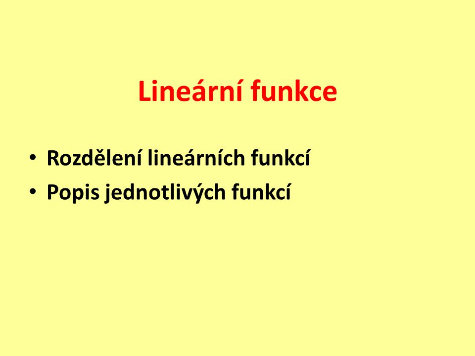 Lineární funkce Rozdělení lineárních funkcí Popis jednotlivých funkcí