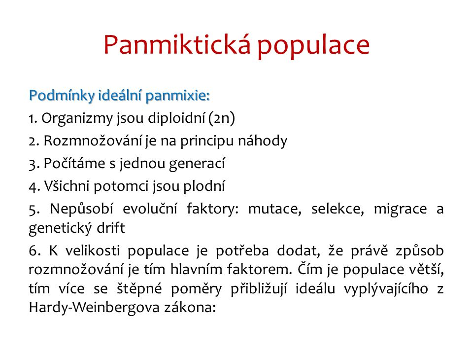 Panmiktická populace Podmínky ideální panmixie: 1.