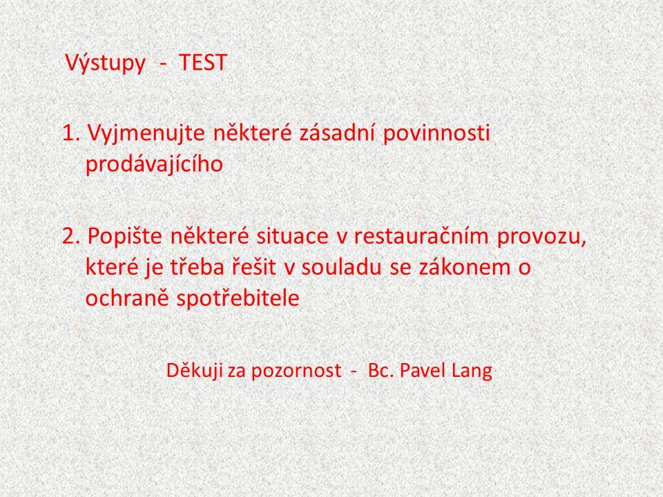 Výstupy - TEST 1. Vyjmenujte některé zásadní povinnosti prodávajícího 2.