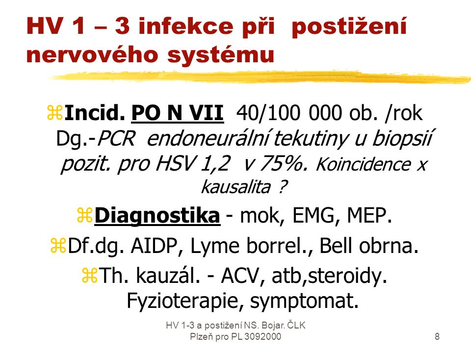 HV 1-3 a postižení NS.Bojar. ČLK Plzeň pro PL 309200018 Encefalomyelitis - MS-like vs.