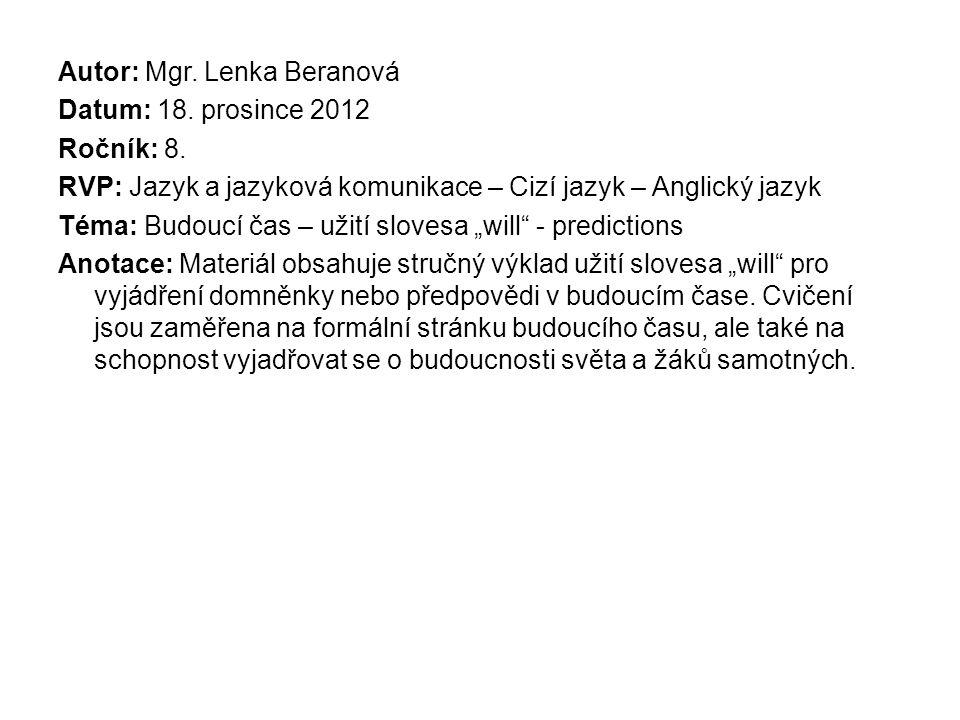 Autor: Mgr. Lenka Beranová Datum: 18. prosince 2012 Ročník: 8.