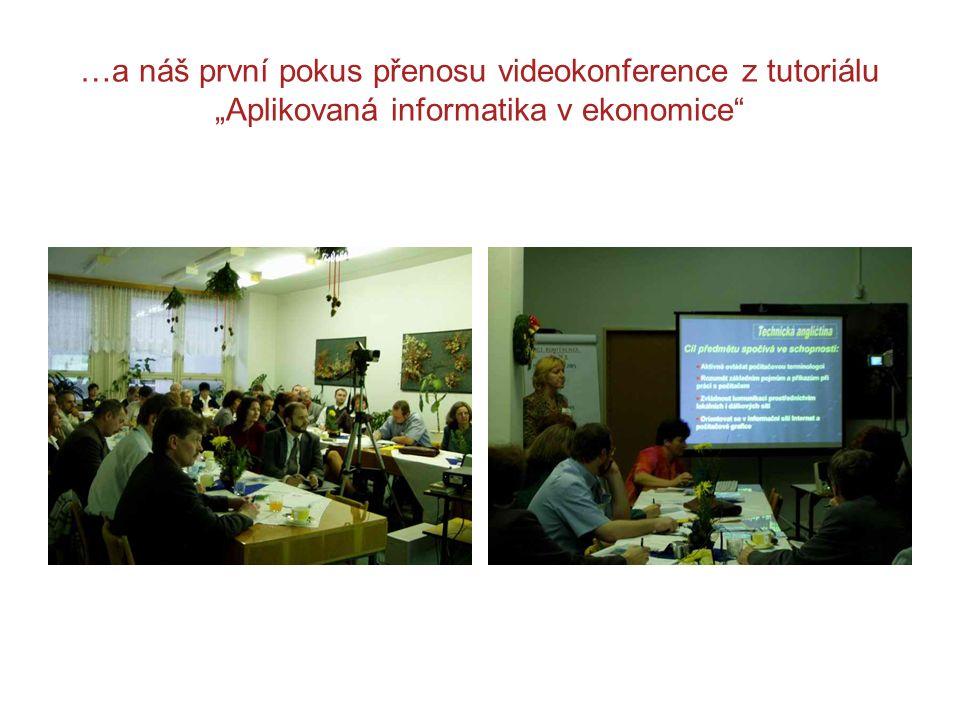 """…a náš první pokus přenosu videokonference z tutoriálu """"Aplikovaná informatika v ekonomice"""""""
