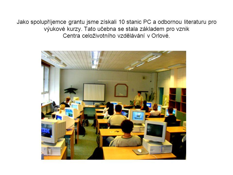 Jako spolupříjemce grantu jsme získali 10 stanic PC a odbornou literaturu pro výukové kurzy.