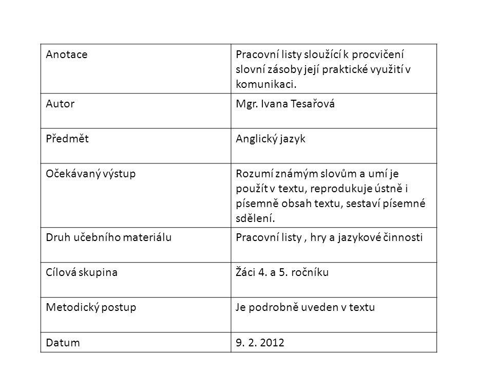 AnotacePracovní listy sloužící k procvičení slovní zásoby její praktické využití v komunikaci.