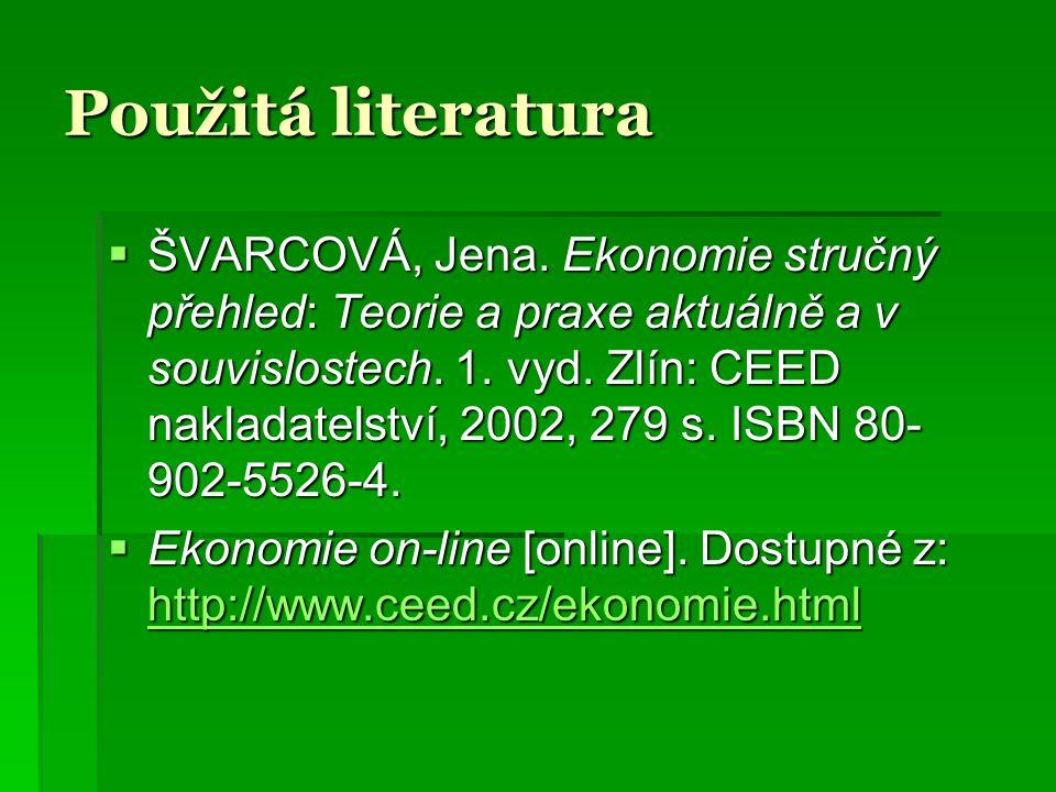 Použitá literatura  ŠVARCOVÁ, Jena.