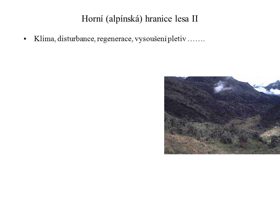 Horní (alpínská) hranice lesa II Klima, disturbance, regenerace, vysoušení pletiv …….