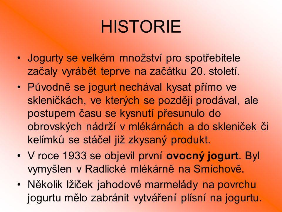HISTORIE Jogurty se velkém množství pro spotřebitele začaly vyrábět teprve na začátku 20.