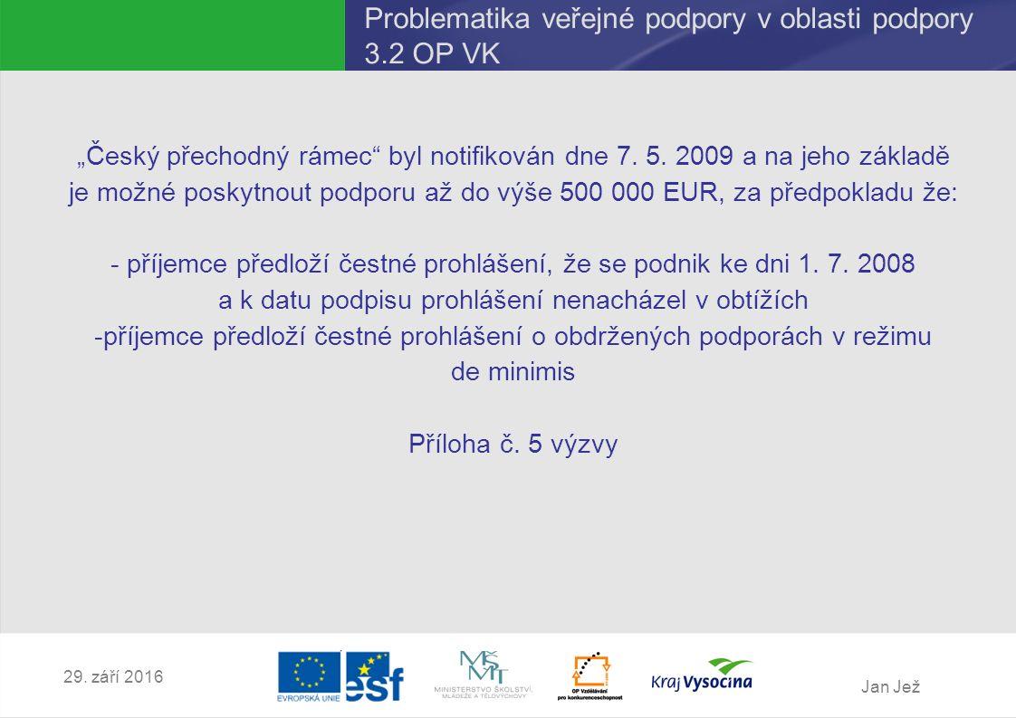"""Jan Jež 29. září 2016 """"Český přechodný rámec byl notifikován dne 7."""