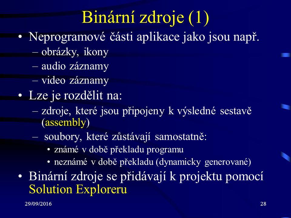 29/09/201628 Binární zdroje (1) Neprogramové části aplikace jako jsou např.