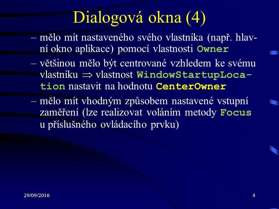 29/09/20164 Dialogová okna (4) –mělo mít nastaveného svého vlastníka (např.
