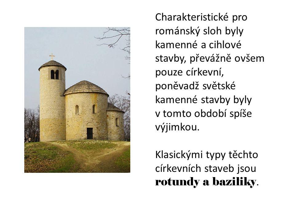 Charakteristické pro románský sloh byly kamenné a cihlové stavby, převážně ovšem pouze církevní, poněvadž světské kamenné stavby byly v tomto období spíše výjimkou.