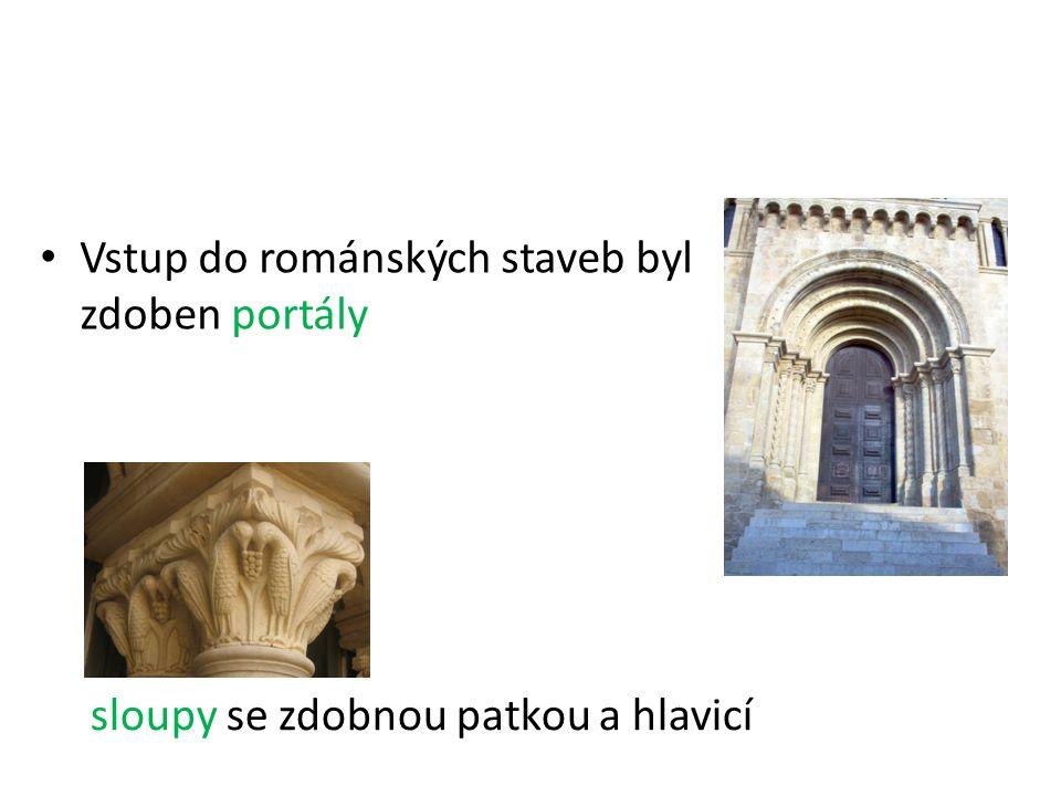 Vstup do románských staveb byl zdoben portály sloupy se zdobnou patkou a hlavicí