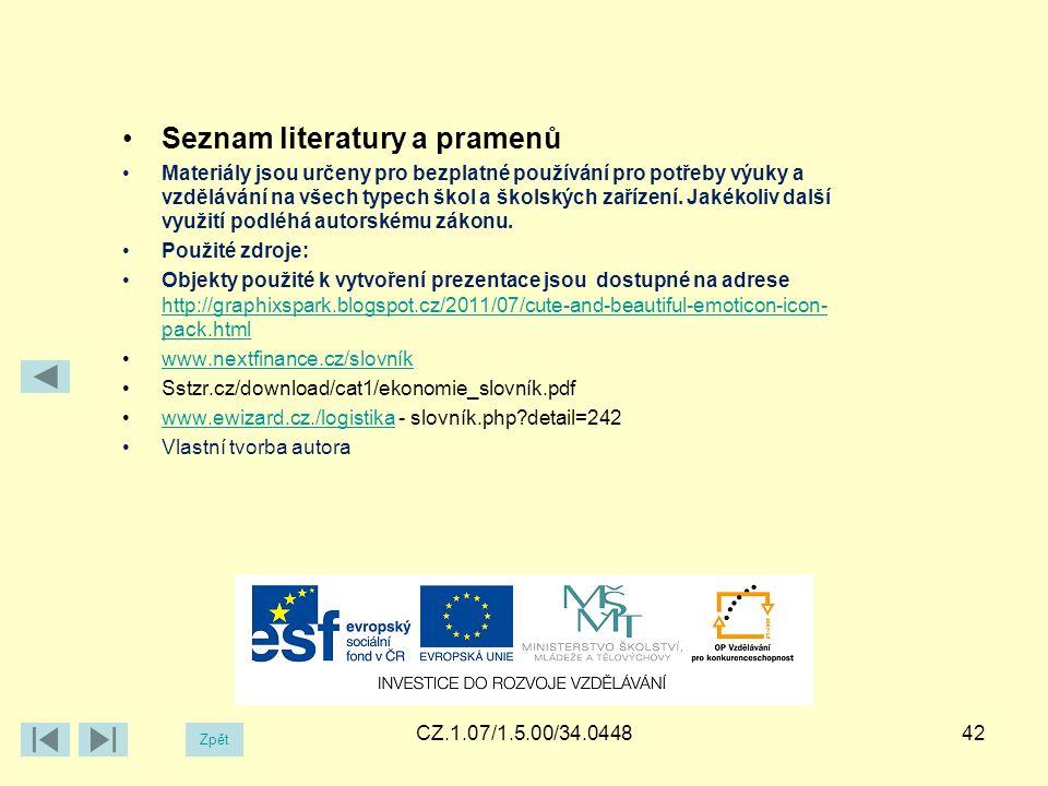CZ.1.07/1.5.00/34.044842 Zpět Seznam literatury a pramenů Materiály jsou určeny pro bezplatné používání pro potřeby výuky a vzdělávání na všech typech škol a školských zařízení.