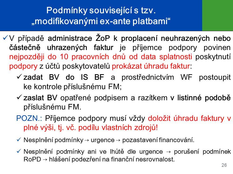 """Podmínky související s tzv. """"modifikovanými ex-ante platbami"""" V případě administrace ŽoP k proplacení neuhrazených nebo částečně uhrazených faktur je"""