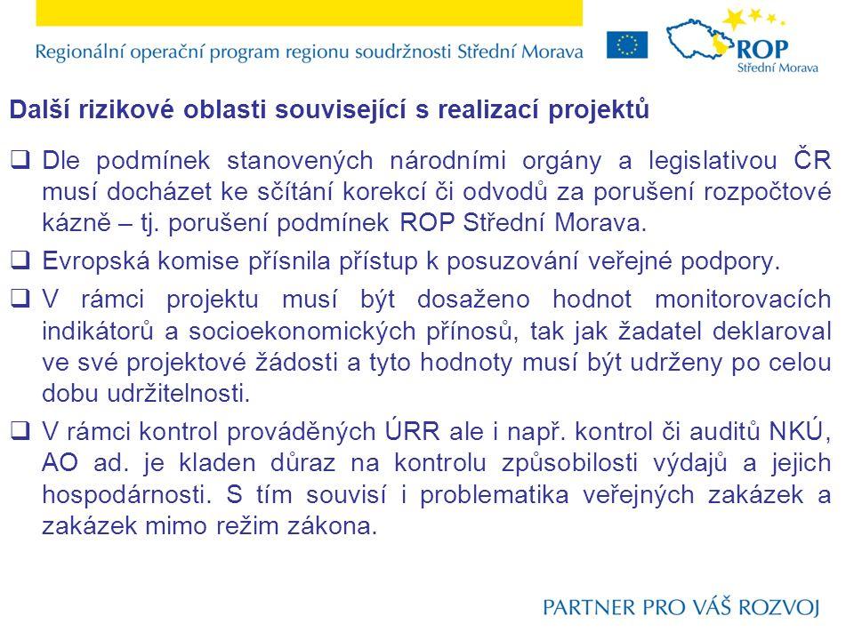 Další rizikové oblasti související s realizací projektů  Dle podmínek stanovených národními orgány a legislativou ČR musí docházet ke sčítání korekcí