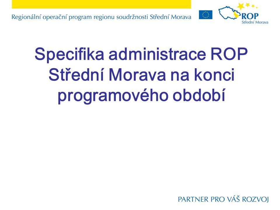 Specifika administrace ROP Střední Morava na konci programového období