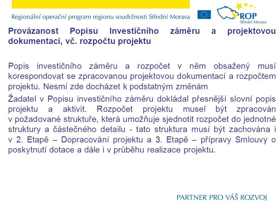 Provázanost Popisu Investičního záměru a projektovou dokumentaci, vč. rozpočtu projektu Popis investičního záměru a rozpočet v něm obsažený musí kores