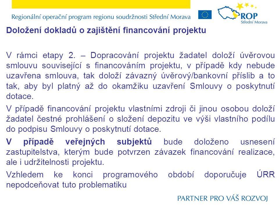 Doložení dokladů o zajištění financování projektu V rámci etapy 2. – Dopracování projektu žadatel doloží úvěrovou smlouvu související s financováním p