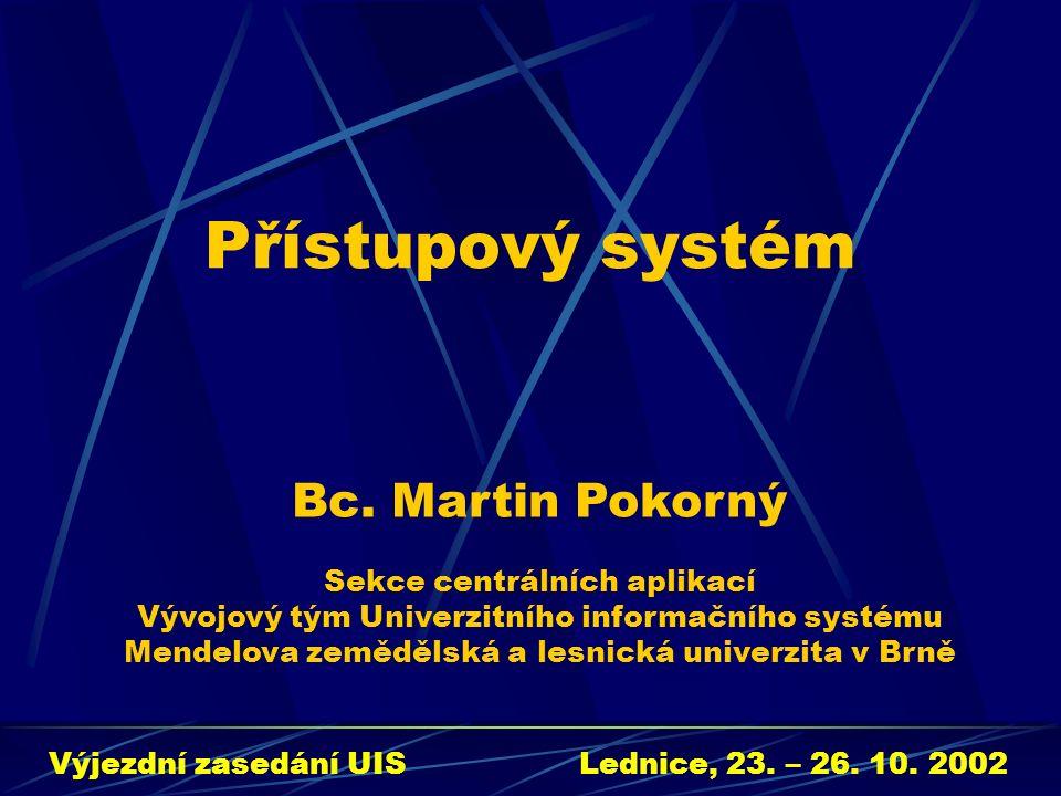 Přístupový systém Výjezdní zasedání UISLednice, 23.