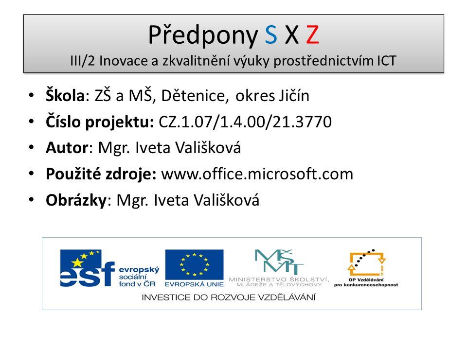 Škola: ZŠ a MŠ, Dětenice, okres Jičín Číslo projektu: CZ.1.07/1.4.00/21.3770 Autor: Mgr.