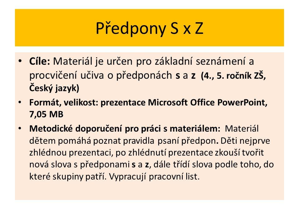 Předpony S x Z Cíle: Materiál je určen pro základní seznámení a procvičení učiva o předponách s a z (4., 5.