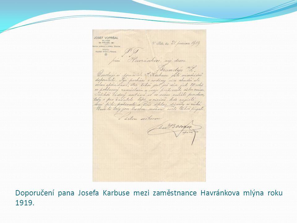 Doporučení pana Josefa Karbuse mezi zaměstnance Havránkova mlýna roku 1919.