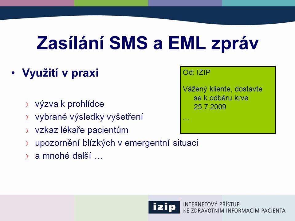 Zasílání SMS a EML zpráv Od: IZIP Vážený kliente, dostavte se k odběru krve 25.7.2009...