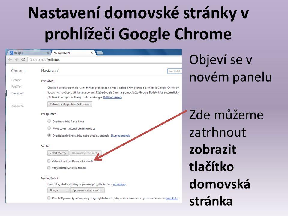 Nastavení domovské stránky v prohlížeči Google Chrome Po zatržení se zobrazí tlačítko domovská stránka A objeví se položka změnit