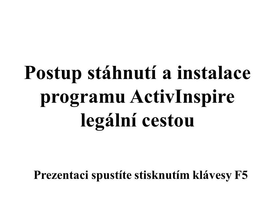 Postup stáhnutí a instalace programu ActivInspire legální cestou Prezentaci spustíte stisknutím klávesy F5