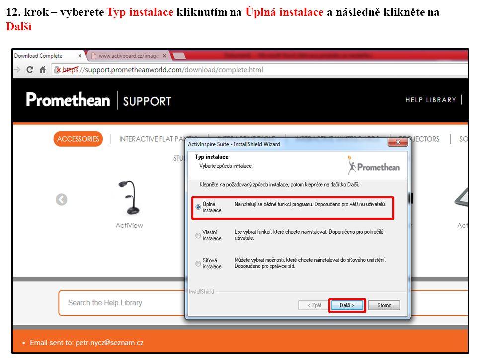 12. krok – vyberete Typ instalace kliknutím na Úplná instalace a následně klikněte na Další
