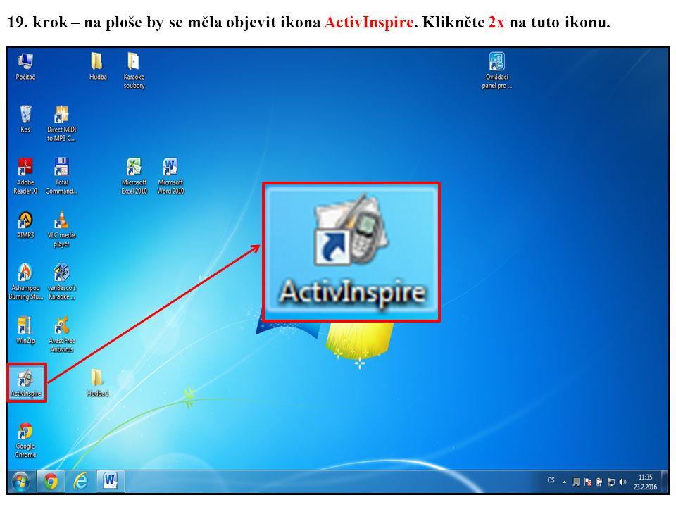 19. krok – na ploše by se měla objevit ikona ActivInspire. Klikněte 2x na tuto ikonu.