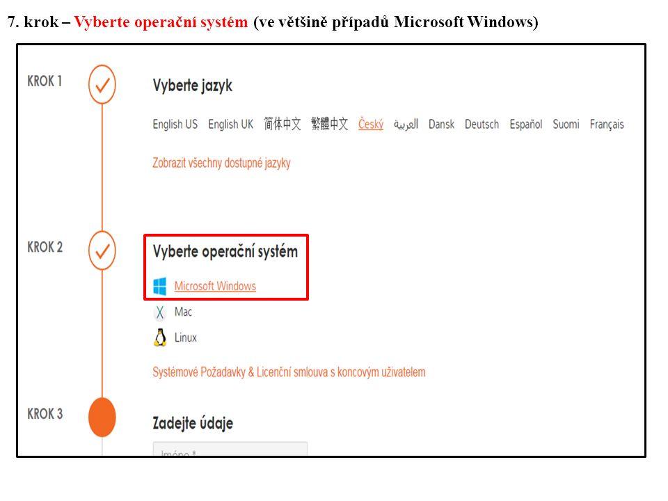 7. krok – Vyberte operační systém (ve většině případů Microsoft Windows)