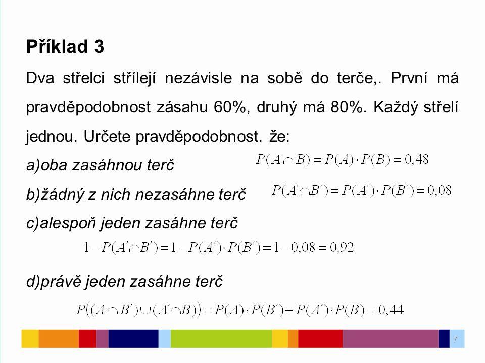 8 Příklad 4 Na výrobku se objevují 3 druhy vad; vada 1.