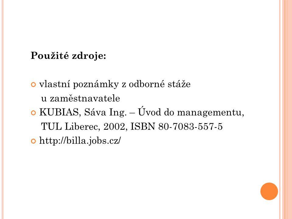 Použité zdroje: vlastní poznámky z odborné stáže u zaměstnavatele KUBIAS, Sáva Ing.