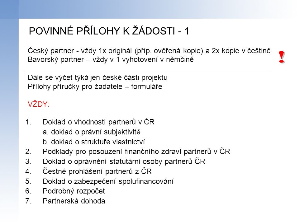 1.Doklad o vhodnosti partnerů v ČR a. doklad o právní subjektivitě b.