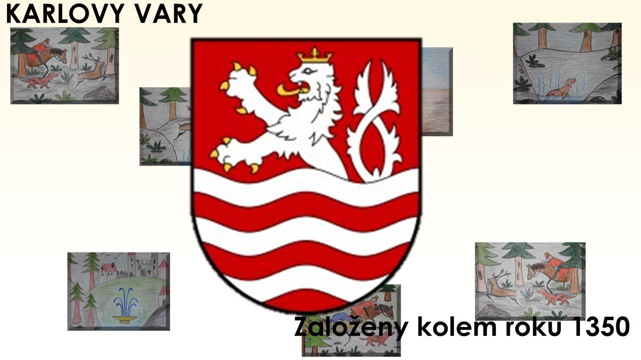 KARLOVY VARY Založeny kolem roku 1350