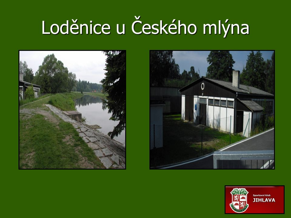 Loděnice u Českého mlýna