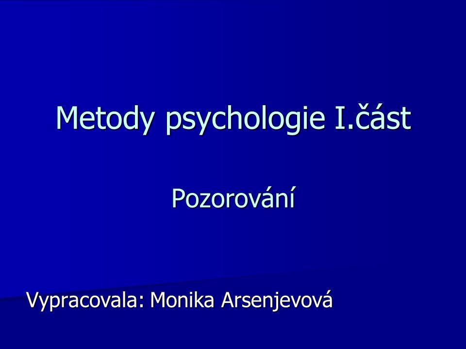 Metody psychologie dělíme a) Základní b) Pomocné