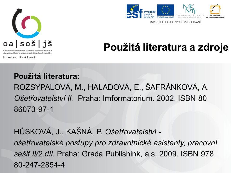 Použitá literatura: ROZSYPALOVÁ, M., HALADOVÁ, E., ŠAFRÁNKOVÁ, A.