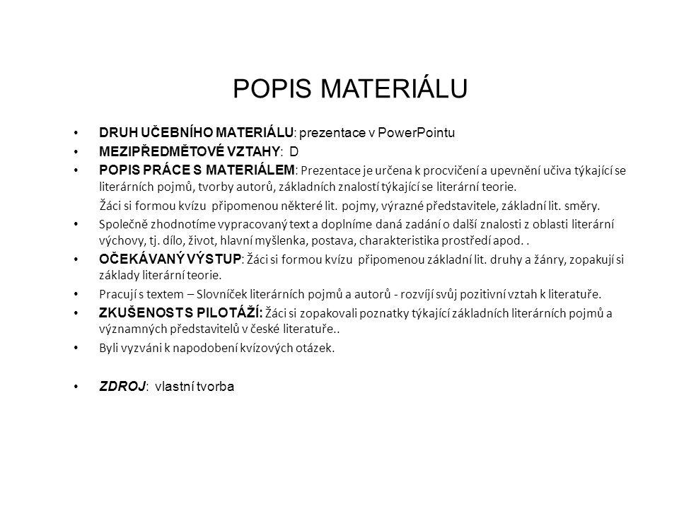 POPIS MATERIÁLU DRUH UČEBNÍHO MATERIÁLU: prezentace v PowerPointu MEZIPŘEDMĚTOVÉ VZTAHY: D POPIS PRÁCE S MATERIÁLEM: Prezentace je určena k procvičení