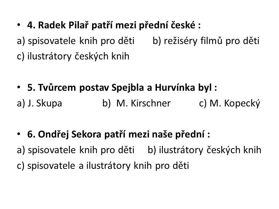 7.Kdo je českým nositelem Nobelovy ceny . 8. Na motivy díla B.