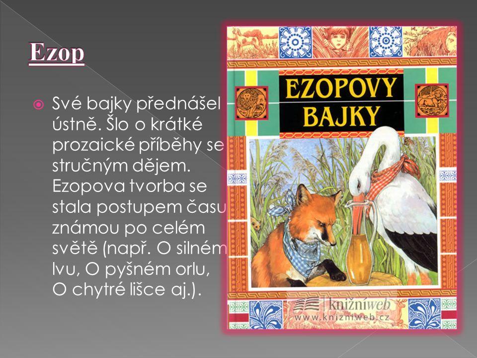  Zakladatel řecké bajky Ezop žil v 6.
