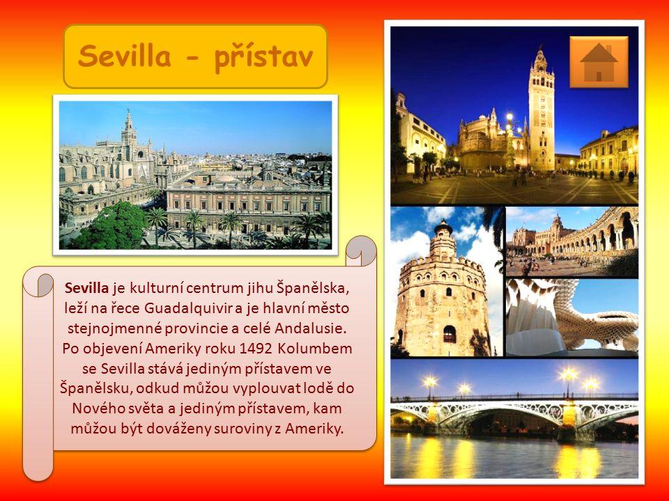 Sevilla - přístav Sevilla je kulturní centrum jihu Španělska, leží na řece Guadalquivir a je hlavní město stejnojmenné provincie a celé Andalusie.