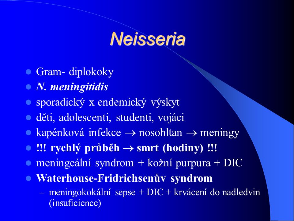 Neisseria Gram- diplokoky N.
