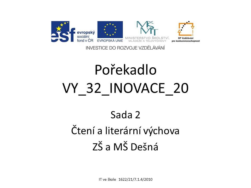 Pořekadlo VY_32_INOVACE_20 Sada 2 Čtení a literární výchova ZŠ a MŠ Dešná IT ve škole 1622/21/7.1.4/2010