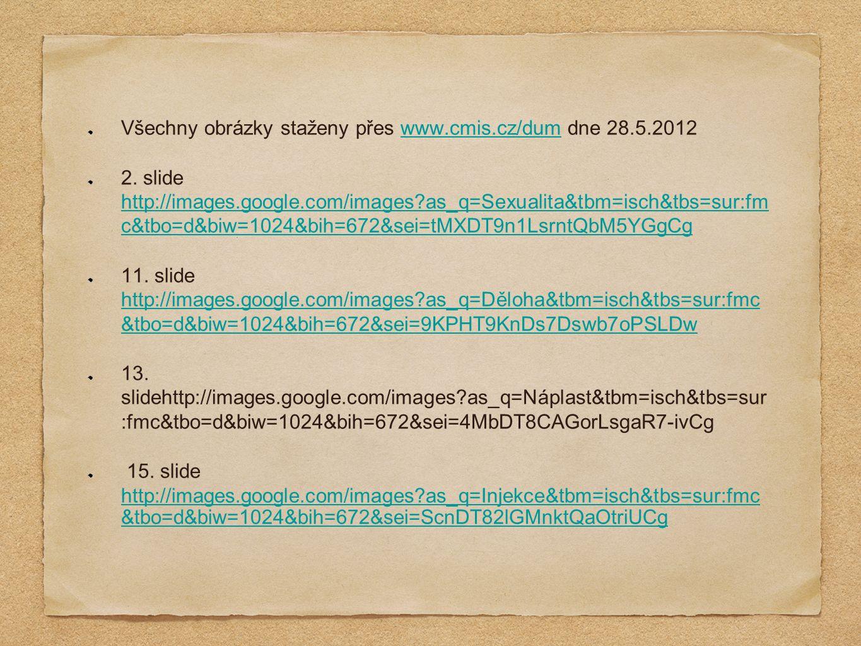 Všechny obrázky staženy přes www.cmis.cz/dum dne 28.5.2012www.cmis.cz/dum 2. slide http://images.google.com/images?as_q=Sexualita&tbm=isch&tbs=sur:fm